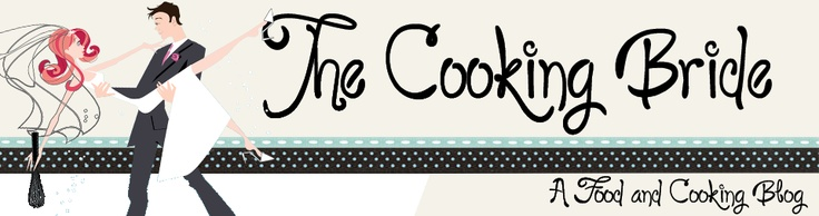 The Cooking Bride blogsite   *g