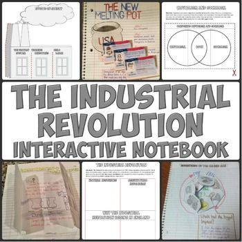 Industrial Revolution Interactive NotebookThis download features 12 Interactive Notebook pages on the Industrial Revolution. These creative, engaging Interactive Notebook pages include graphic organizers, creative foldables, and more! These are incredible resources for getting students engaged and active in their learning and allowing them to be creative with their notes. 7-10 $