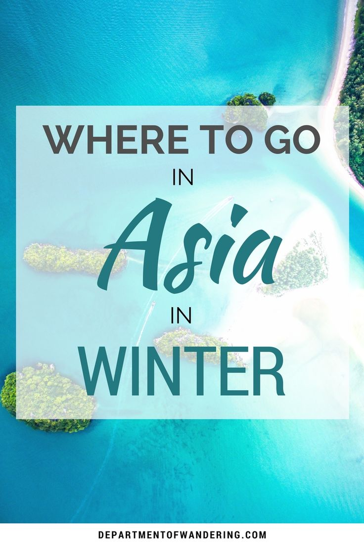 5 Warm Destinations in Asia to Beat the Winter Blues