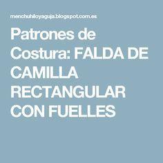 Patrones de Costura: FALDA DE CAMILLA  RECTANGULAR CON FUELLES