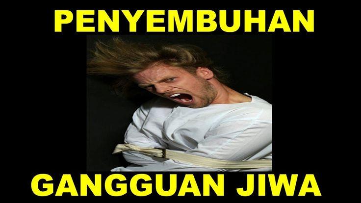 PENYEMBUHAN GANGGUAN JIWA DENGAN OBAT GANGGUAN JIWA HERBAL 085867398437 ...