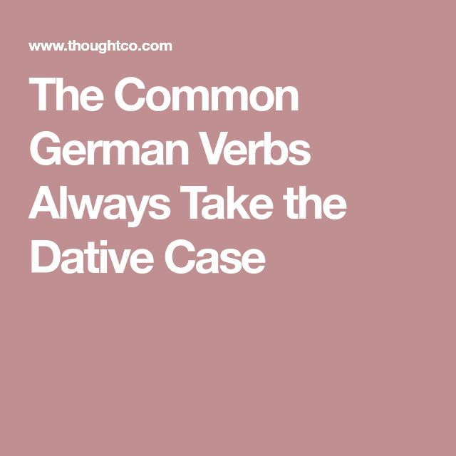 The Common German Verbs Always Take the Dative Case