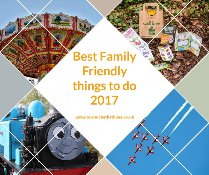 Best family friendly things to do in 2017 in the UK, days out, events.