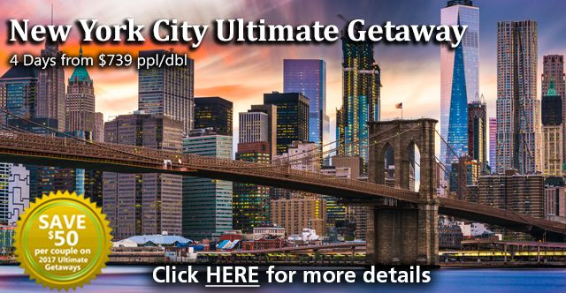 New York City Ultimate Getaway-Package includes:    3 nights hotel accommodations  New York City CityPASS  Hop-on, hop-off city tour  Dinner at a popular restaurant  4-days from $739 per person  Book by March 31st and SAVE $50!