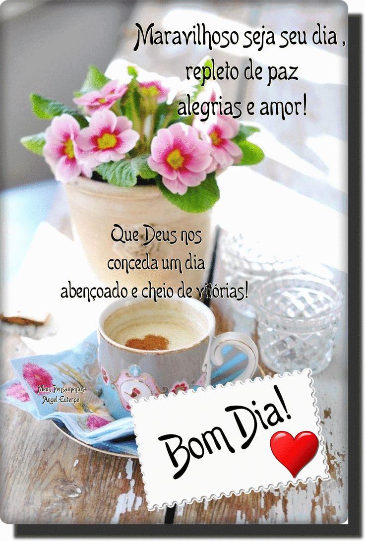Foto: Bom dia!_______________ Maravilhoso seja seu dia ,___________________ repleto de paz alegrias e amor!__________________ Que cada bom pensamento e sentimentos venham contribuir para um dia agradável e alegre. Que Não nos falte fé e coragem para fazer desse dia, um dia especial e de muitas realizações.______________________ _________ Que Deus nos conceda um dia abençoado e cheio de vitórias!________________