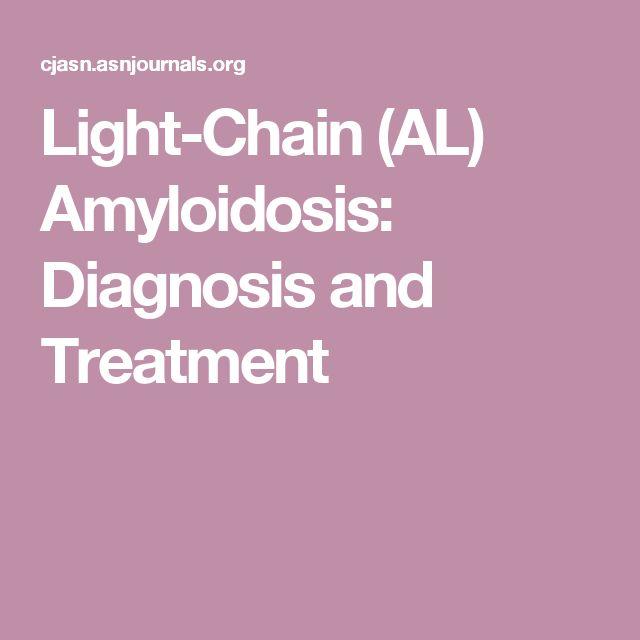 Light-Chain (AL) Amyloidosis: Diagnosis and Treatment
