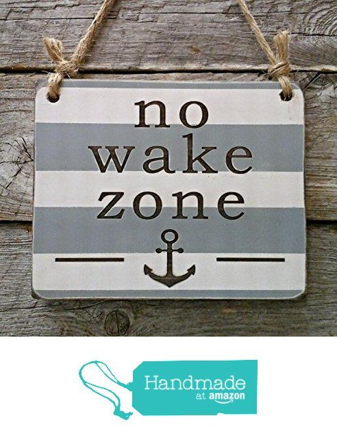 No Wake Zone - Small Hanging Sign - Nursery Decor - Baby Sleeping Sign from Edison Wood http://www.amazon.com/dp/B01CN3YXQS/ref=hnd_sw_r_pi_dp_J17axb0Q5Y2EK #handmadeatamazon
