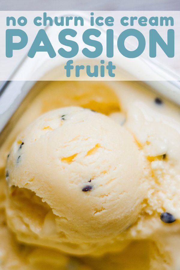 No Churn Passion Fruit Ice Cream Vitor Bites Recipe In 2020 Passion Fruit Ice Cream Ice Cream Fruit Ice Cream Recipe
