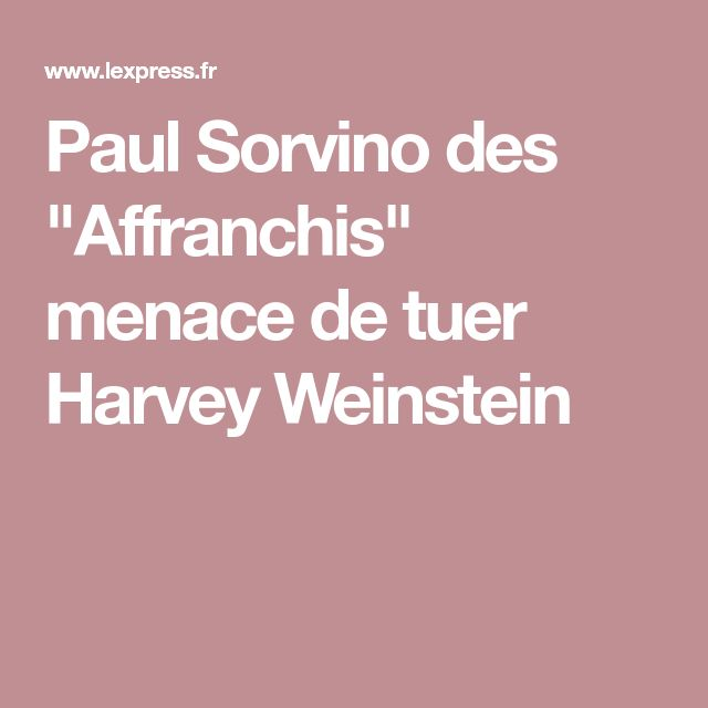 "Paul Sorvino des ""Affranchis"" menace de tuer Harvey Weinstein"