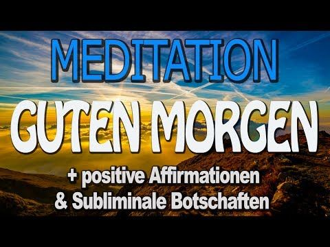 Morgen Meditation Zum Aufwachen Positiver Start In Den Tag