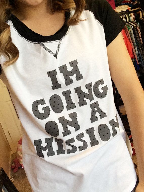 Sister Missionary Im Going On A Mission by LiveTrueToTheFaith Etsy $21.99