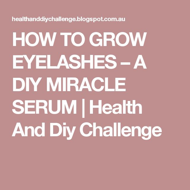 how to make your eyelashes grow thicker