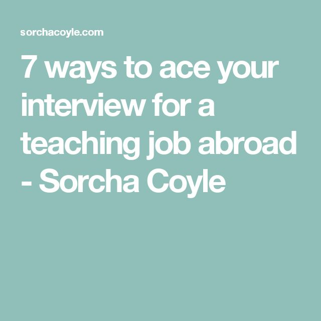 7 ways to ace your interview for a teaching job abroad - Sorcha Coyle