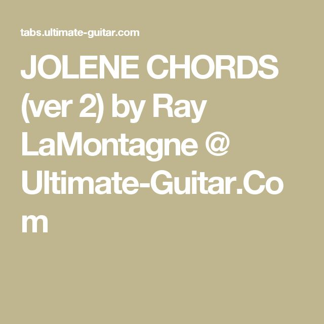 Jolene Chords Ver 2 By Ray Lamontagne Ultimate Guitar