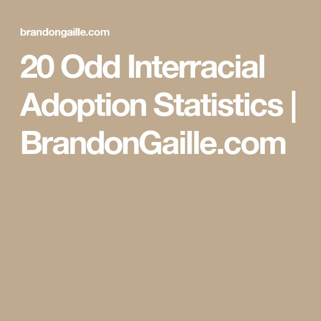 20 Odd Interracial Adoption Statistics | BrandonGaille.com