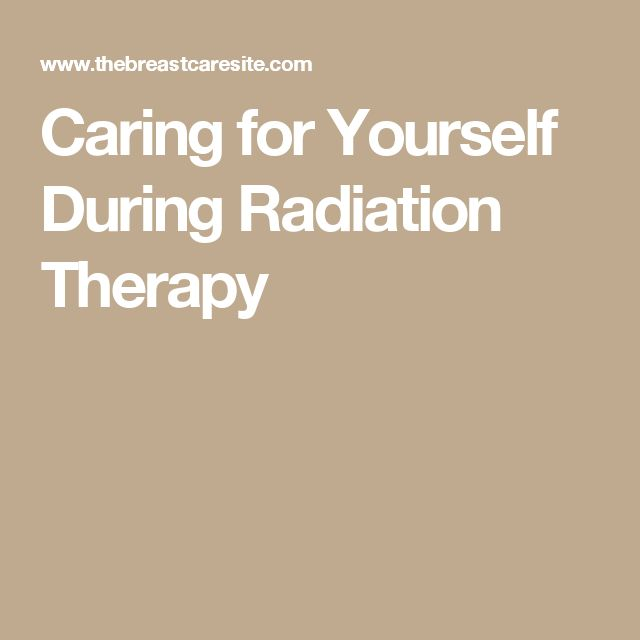 Caring for Yourself During Radiation Therapy