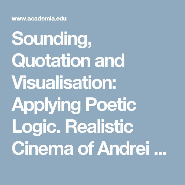 Sounding, Quotation and Visualisation: Applying Poetic Logic. Realistic Cinema of Andrei Tarkovsky | Julia Shpinitskaya - Academia.edu