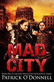 Free Kindle Book -   Mad City: Book One of the Sean Walsh Post Apocalyptic Series