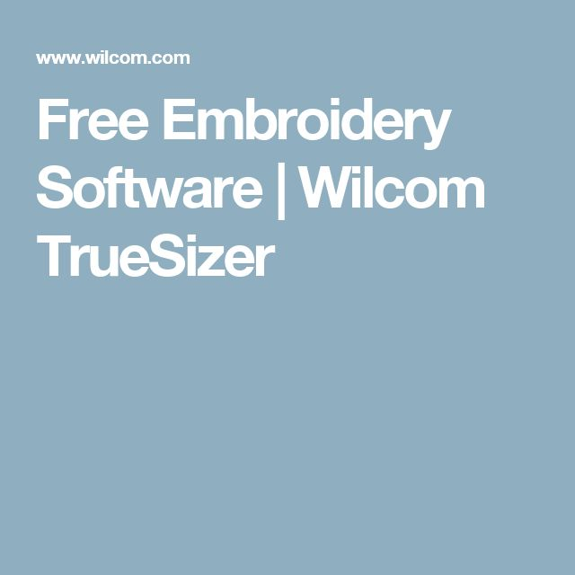 Free Embroidery Software | Wilcom TrueSizer