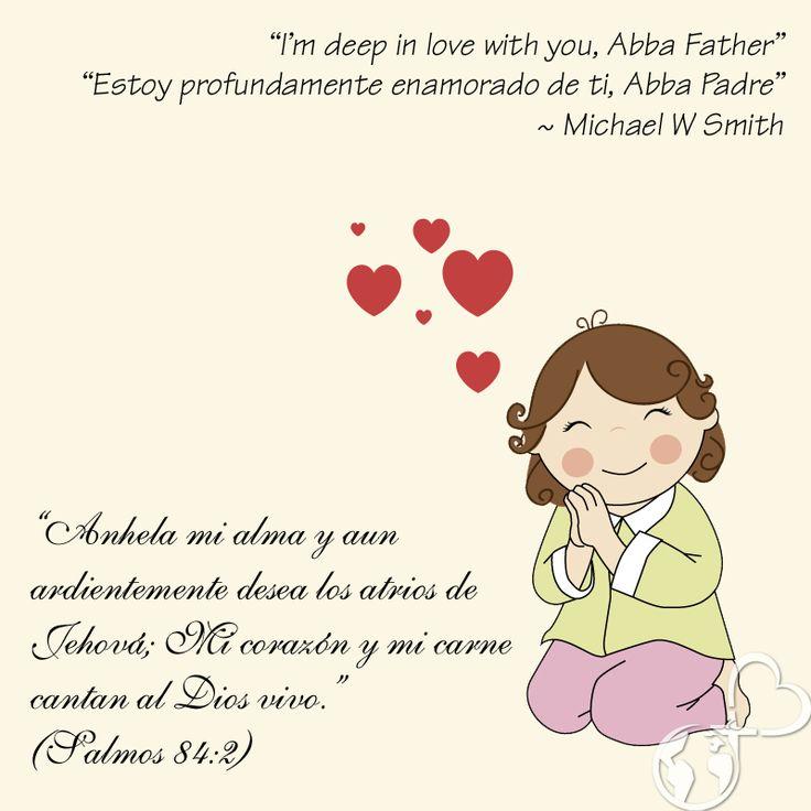 """CANCIÓN 'Deep in love' de Michael W Smith http://www.iglesiapueblonuevo.es/?codigo=975  """"Sitting at your feet is where I want to be. I'm home when I am here with you. Ruined by your grace, enamored by your gaze. I can't resist the tenderness in you.""""  """"Sentado a tus pies es donde quiero estar. Estoy en casa cuando estoy aquí contigo. Arruinado por tu gracia, enamorado por tu mirada. No puedo resistir la ternura que hay en ti.""""  """"Anhela mi alma y aun ardientemente desea los atrios de Jehová…"""