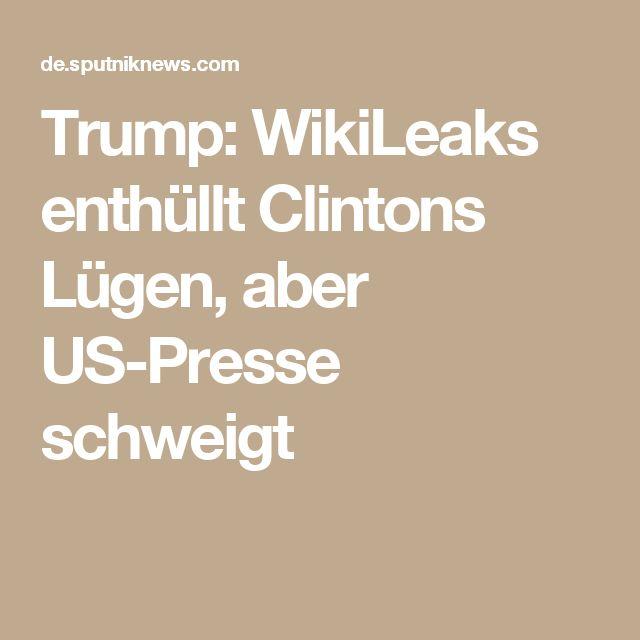 Trump: WikiLeaks enthüllt Clintons Lügen, aber US-Presse schweigt