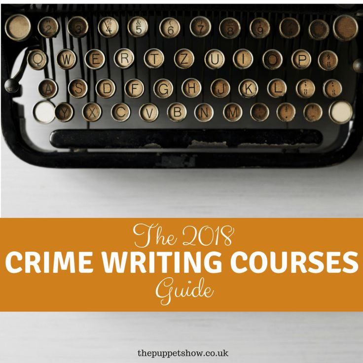 The 2018 Crime Writing Courses Guide - The Puppet Show