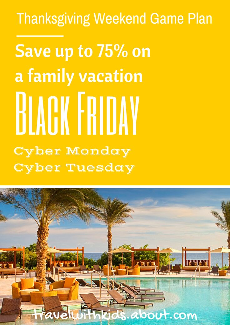 Save up to 75% on a Family Vacation   Black Friday, Cyber Monday, Cyber Tuesday Travel Deals   About.com Family Vacations #blackfriday #cybermonday #cybertuesday #familytravel