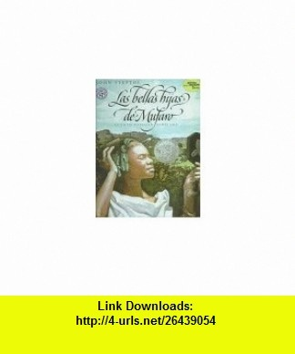 Las Bellas Hijas De Mufaro Cuento Popular Africano (9780606115476) John Steptoe, Clarita Kohen , ISBN-10: 0606115471  , ISBN-13: 978-0606115476 ,  , tutorials , pdf , ebook , torrent , downloads , rapidshare , filesonic , hotfile , megaupload , fileserve