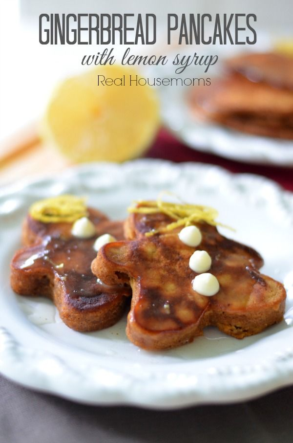 Gingerbread Pancakes with Lemon Syrup | Real Housemoms | These are the ...