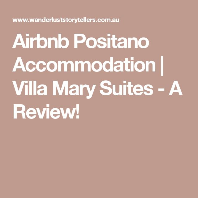 Airbnb Positano Accommodation | Villa Mary Suites - A Review!