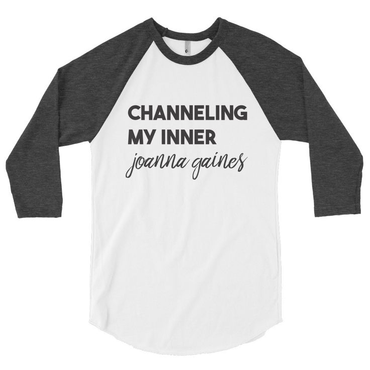 (Size Medium: Back and white) Channeling my Inner Joanna Gaines 3/4 Sleeve Raglan Shirt