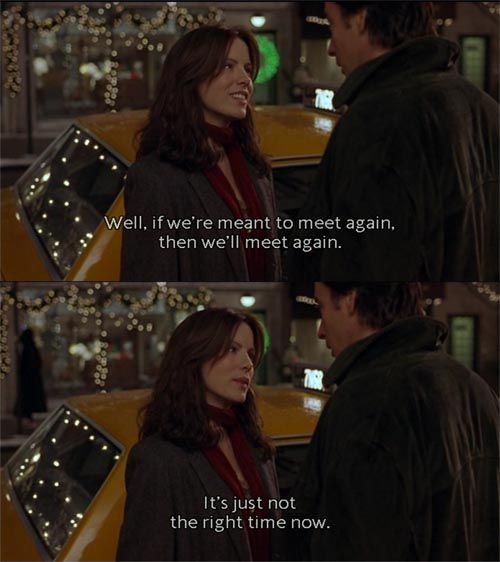 """if we're meant to meet again, then we'll meet again"" - Serendipity , movie quotes"
