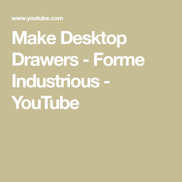 Make Desktop Drawers - Forme Industrious - YouTube