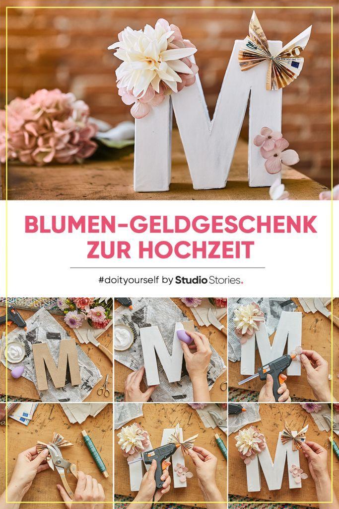 Kreatives DIY Geschenk zum Selbermachen – Blumen Geldgeschenk zur Hochzeit