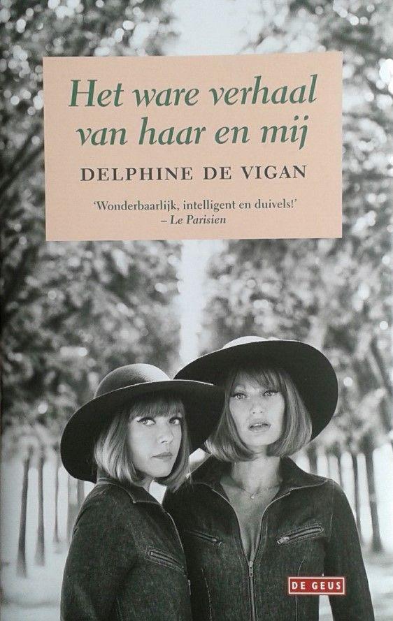 Vigan, Delphine de - Het ware verhaal van haar en mij