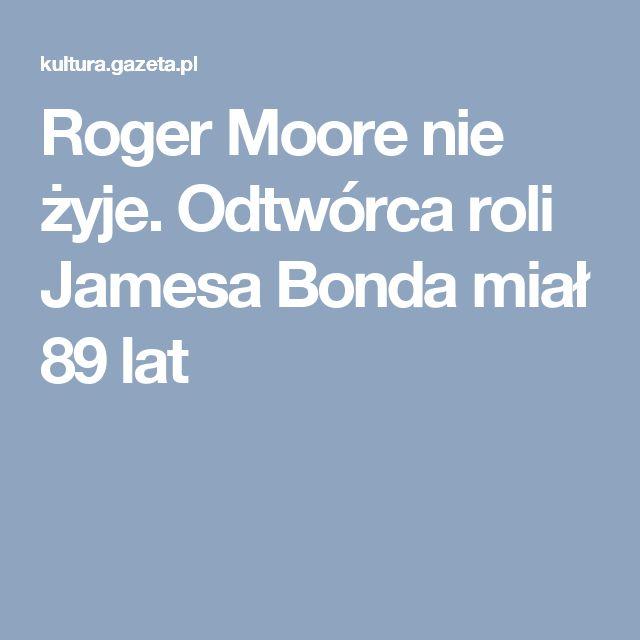 Roger Moore nie żyje. Odtwórca roli Jamesa Bonda miał 89 lat