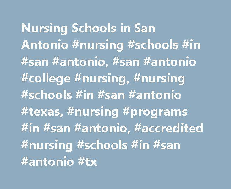 Nursing Schools in San Antonio #nursing #schools #in #san #antonio, #san #antonio #college #nursing, #nursing #schools #in #san #antonio #texas, #nursing #programs #in #san #antonio, #accredited #nursing #schools #in #san #antonio #tx http://gambia.nef2.com/nursing-schools-in-san-antonio-nursing-schools-in-san-antonio-san-antonio-college-nursing-nursing-schools-in-san-antonio-texas-nursing-programs-in-san-antonio-accredited-nurs/  # Nursing Programs in San Antonio Texas San Antonio is a…
