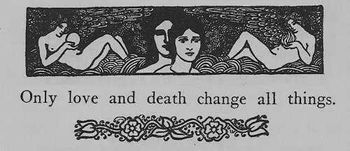 Only Love and Death change all things