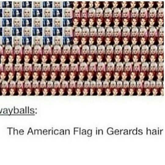 The American Flag in Gerard's hair. Proof for #Wayfor2016
