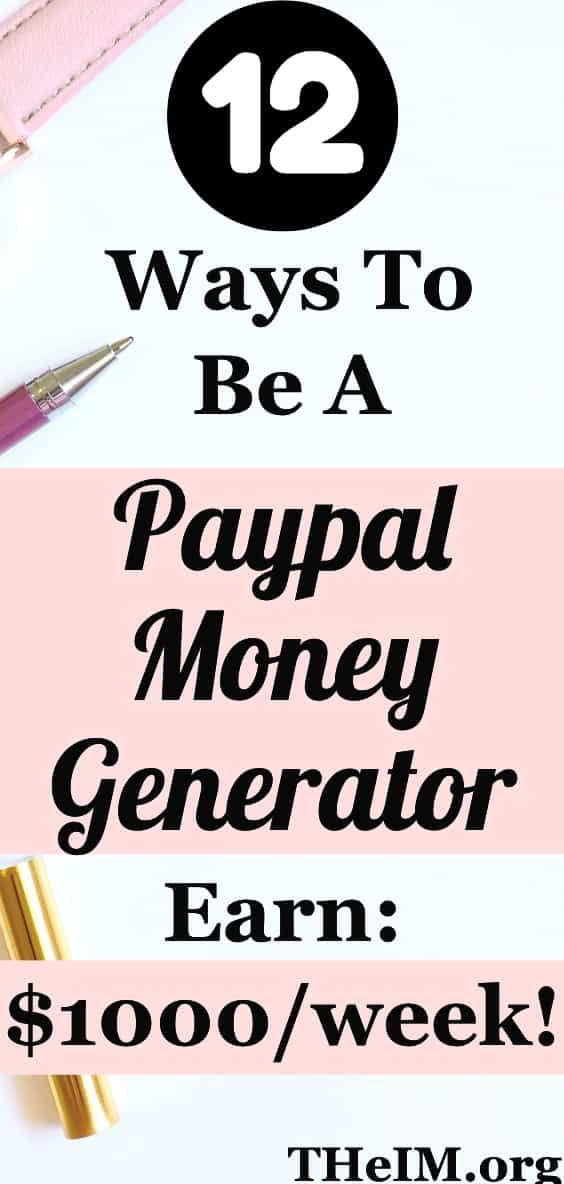 Top 12 Ways To Be A Paypal Money Generator At Your Home In 2019! – TheIM blog Make Money Online   Work From Home Jobs,Survey,Internet Marketing,Blogging tips
