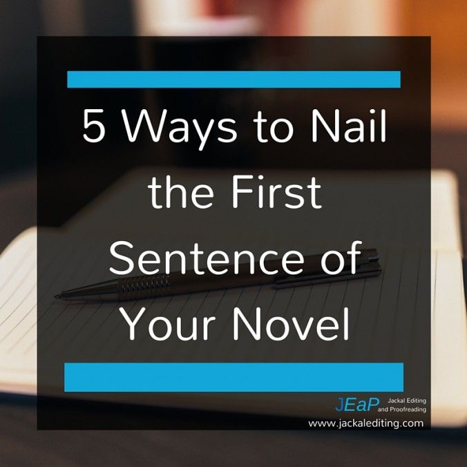 Writing Tip: 5 Ways to Nail the First Sentence of Your Novel