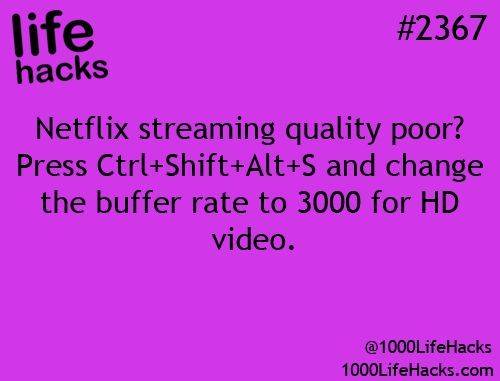 Netflix streaming quality poor press Ctrl + shift + alt + S and change the buffer rate to 3000 for HD video Netflix streaming life hack quality