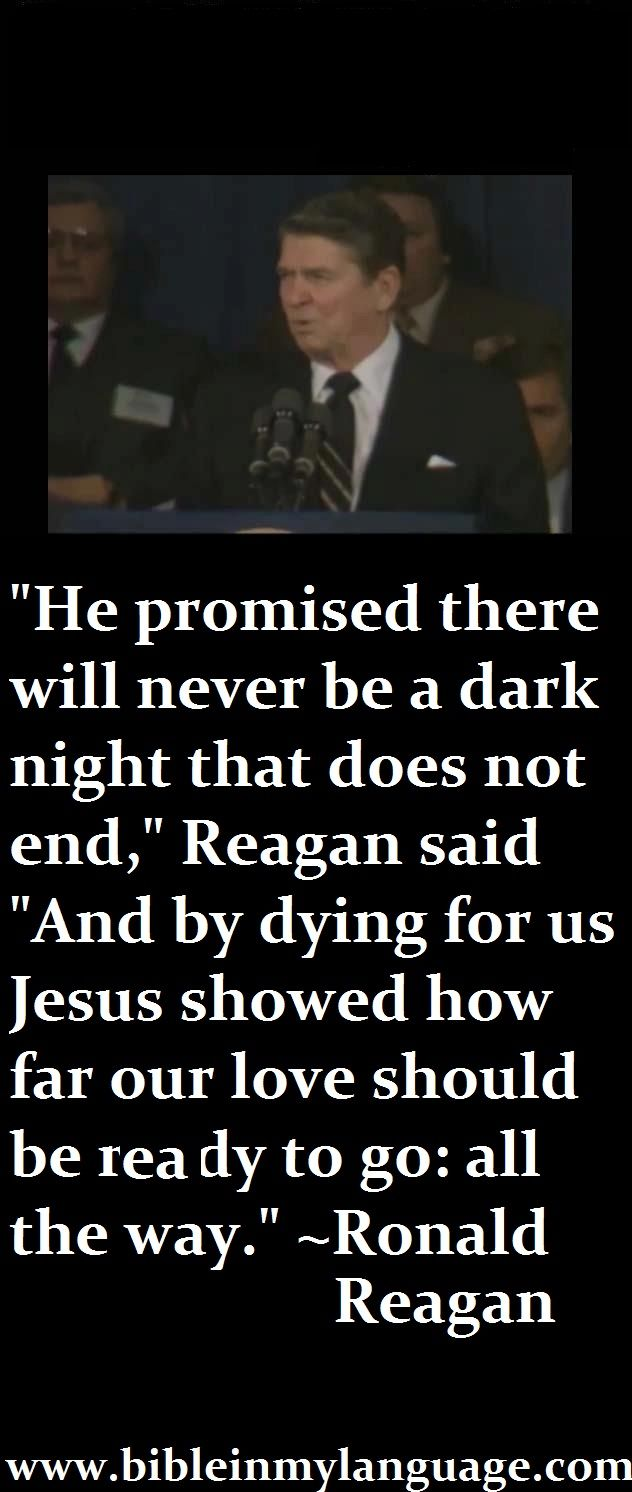 Ronald Reagan about the love of Jesus!  He seemed to have it right about all the important things.
