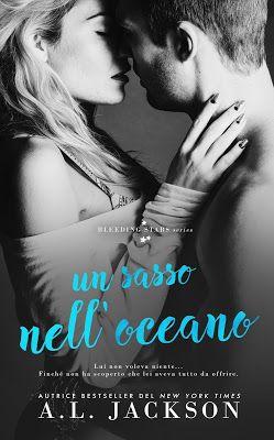 Leggere Romanticamente e Fantasy: Anteprima UN SASSO NELL'OCEANO di A.L. Jackson