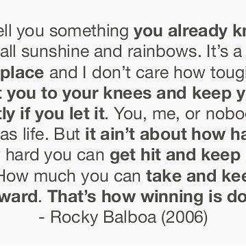 Top 100 rocky quotes photos Still one of the best movie quotes ever!! Sometimes I just read this to remind myself to keep pushing forward no matter what!! #rocky #rockyquotes #enjoylife #keeppushing #rockybalboa #enjoythelittlethings #goodthingswillhappen #moviequotes #keepfighting See more http://wumann.com/top-100-rocky-quotes-photos/