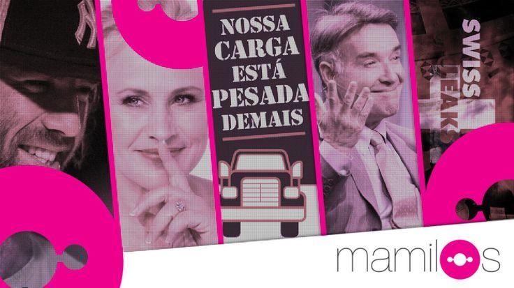 Mamilos#14 – Greve dos caminhoneiros, Swiss Leaks, Oscar e juiz folgado