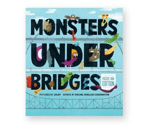 Monsters Under Bridges by Jolby and Rachel Roellke Coddington at Black Wagon