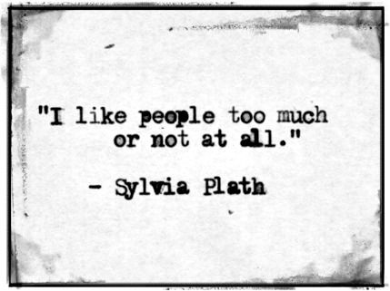 sylvia plath. I have been compared to her writing.... that makes me feel validated as a writer, but not so much as a living person.