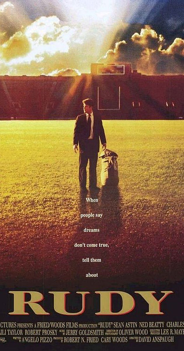 Directed by David Anspaugh.  With Sean Astin, Jon Favreau, Ned Beatty, Greta Lind. Rudy has always been told that he was too small to play college football. But he is determined to overcome the odds and fulfill his dream of playing for Notre Dame.