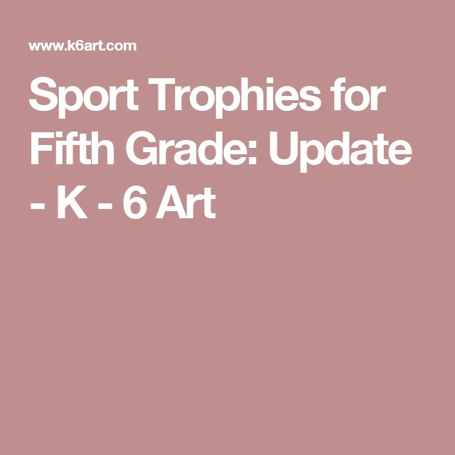 Sport Trophies for Fifth Grade: Update - K - 6 Art